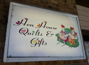 Hen House Quilts sign sm